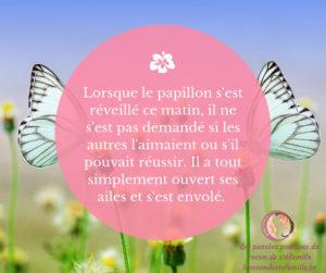 stéfamille papillion pensée positive jour développement personnel citations yoga namaste amour reflexions éducation positive bienveillance méditation relaxer mentra bouddisme