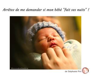 nuit bébé, bébé fait ses nuits, sommeil de bébé, est ce qu'il fait ses nuits, dormir avec bébé, cododo, comment faire pour que bébé face ses nuits